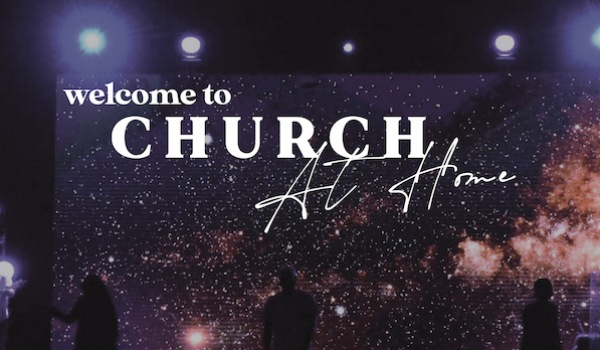 Join us for Church At Home