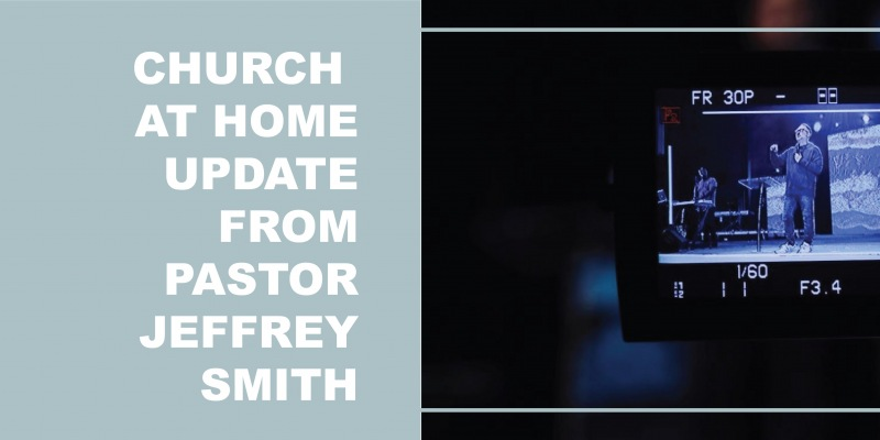 July Church at Home Update