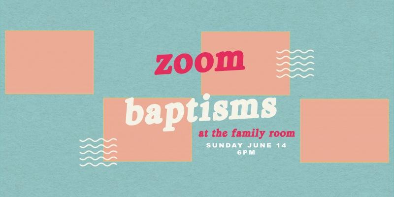 Zoom Baptisms